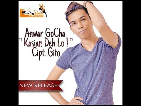 Anwar GoCha - Kasian Deh Lo | Single Dangdut 2014