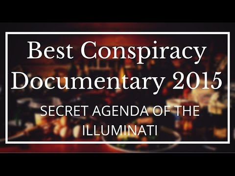 Best Conspiracy Documentary of 2015 - Secret Agenda of the Illuminati and New World War 3