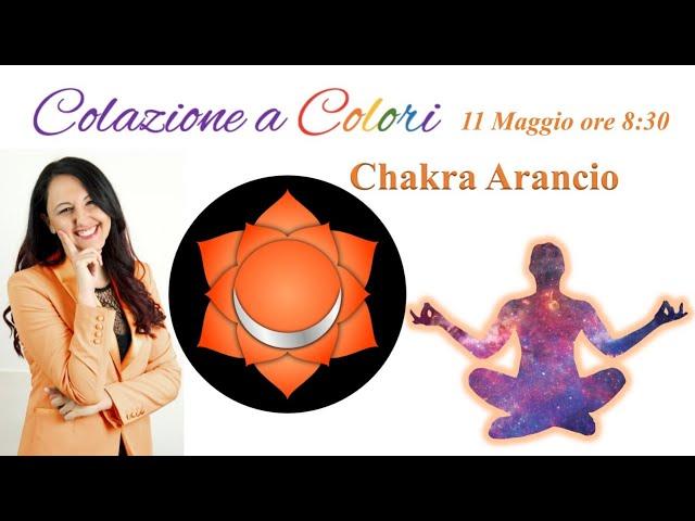 Colazione a colori con Samya- 2°CHAKRA ARANCIO -Formazione a colori -  11 Maggio 2021