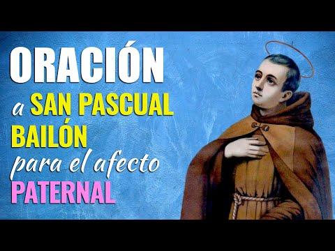 🙏 Oración a San Pascual Bailón para Encontrar EL AFECTO PATERNAL 💖