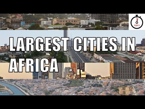 Top 5 largest cities in Africa