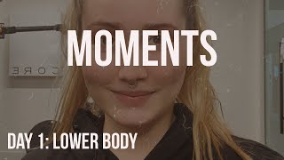 DAY 1 LOWER BODY: MOMENTS BY ANYA