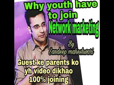 Why youth have to join Network marketing by   Sandeep Maheshwari