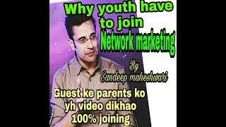 Why youth have to join Network marketing by | Sandeep Maheshwari