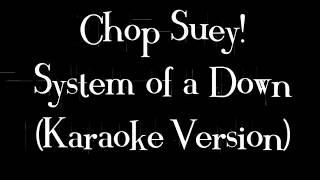 System of a DOwn - Chop Suey (Karaoke Version)