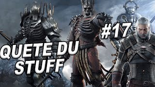 WITCHER 3 ♦ QUETE DU Full STUFF ♦ GAMEPLAY FR EN HARD EP17