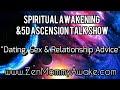 Dating, Sex & Relationships (Spiritual Awakening & Ascension)
