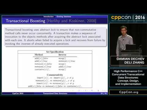"CppCon 2016: D. Dechev & D. Zhang  ""High Performance C++ Concurrent Transactional Data Structures"""