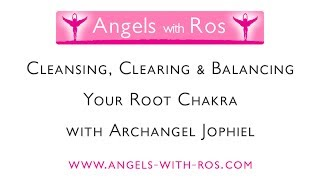 Root Chakra - Cleansing, Clearing & Balancing with Archangel Jophiel - Guided Meditation