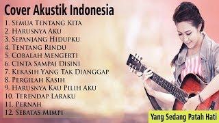 Kumpulan Lagu Pop Akustik Indonesia   Lagu Sedih