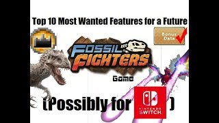 "Top 10 Most Wanted Features for a Future ""Fossil Fighters"" Game (Hopefully for Nintendo Switch)"