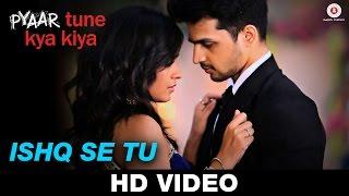Ishq Se Tu | Pyaar Tune Kya Kiya Official Song | Samira Koppikar & Rishabh Srivastava | Love Songs