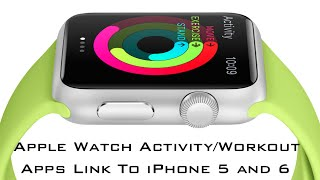 Apple Watch Activity--Workout Apps Link to iPhone 5 and 6