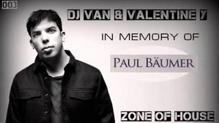 DJ Van & Valentine Y - Zone Of House 003 In Memory Of Paul Bäumer (Bingo Players)