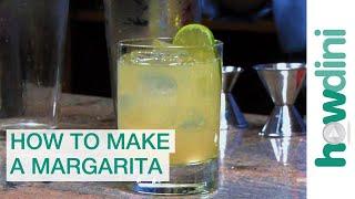 How To Make A Margarita Cocktail - Margarita Recipe