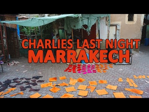 Marrakech, Morocco -  Charlie´s Last Night Vlog