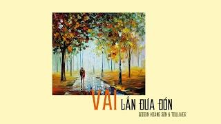 Vài Lần Đón Đưa ( Cover ) - Touliver ft Soobin Hoàng Sơn