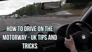 How to drive on the Motorway - UK tips and tricks