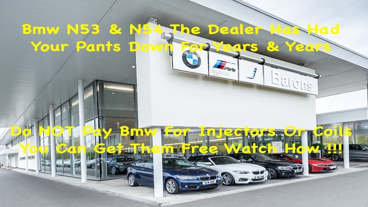 Bmw N54 & N53 The Dealer's Have Had Your Pants Down For Years