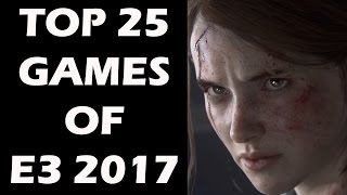 Top 25 Games of E3 2017 That Will Drop Your Jaw
