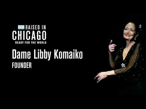 Dame Libby Komaiko  - Raised in Chicago, Ready for the World!