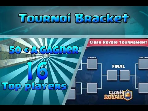 [[CLASH ROYALE]] TOURNOI BRACKET TOP PLAYERS 50EUROS CASH PRIZE !!! FT KYURAMA