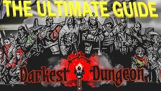 Darkest Dungeon [2019] - The ULTIMATE Guide - Beginner's Guide