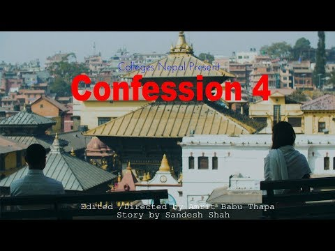 Confession The Real Stories | Ep 4 | Nepali Short Movie Video | March 2019 | Colleges Nepal