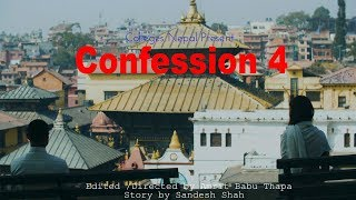 Confession The Real Stories | Ep 11 | Nepali Short Movie Video | March 2019 | Colleges Nepal