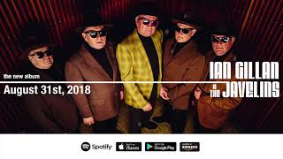 "Ian Gillan & The Javelins ""Do You Love Me"" Official Song Stream"