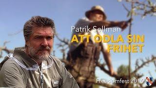 Patrik Sellman - Att odla sin frihet (Freedomfest 2016)