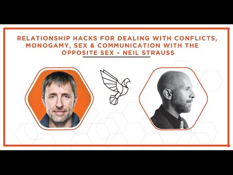Relationship Hacks For Dealing With Conflicts, Monogamy & Sex – Neil Strauss