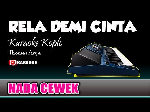 rela-demi-cinta-karaoke-koplo-jandut-nada-cewek-lirik-tanpa-vokal---thomas-arya