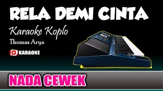 Download RELA DEMI CINTA Karaoke Koplo Jandut NADA CEWEK Lirik Tanpa Vokal - Thomas Arya