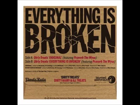 Dirty Treats - Everything Is Broken (Featuring Praverb The Wyse) [HQ]
