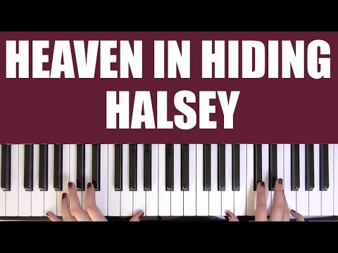 Heaven In Hiding Piano Chords Halsey Khmer Chords