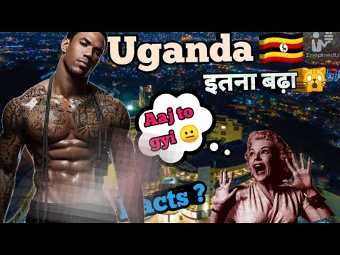 Uganda 🇺🇬 ( फट जाए गांडा ) || Interesting facts in hindi || Inspired You