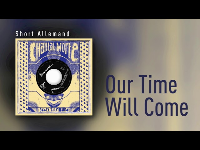 Chantal Morte - Our Time Will Come [Short Allemand]