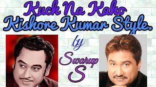 Kuch na kaho Kishore Kumar style Kumar Sanu song Cover song by Swarup Sannyamat