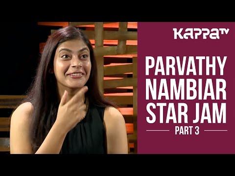 'Leela' Parvathy Nambiar - Star Jam (Part 3) - Kappa TV