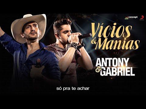 Antony e Gabriel  - Vícios e Manias (Ao Vivo)
