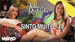Baixar Júlia & Rafaela - Sinto Muito (Audio)