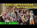 Download Kasih Jam Perhiasan Ratusan Juta Ke Mamah!!