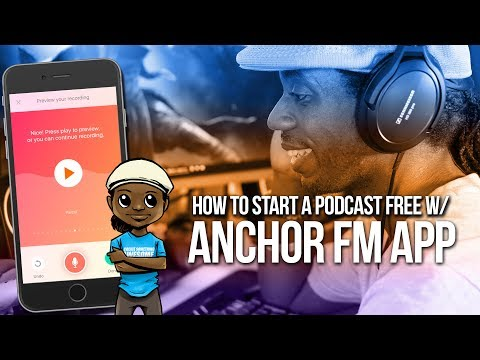 How to Start a Podcast Free with Anchor