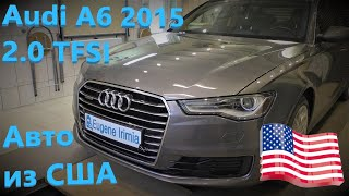 Audi A6 C7 2.0 TFSI 2015 - Если автомобиль из Америки...