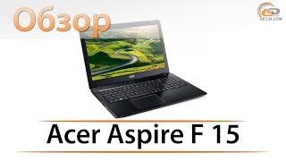 обзор ноутбука Acer Aspire F 15: бюджетный игровой?