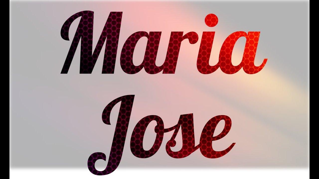 Significado De Maria Jose Nombre Español Para Tu Bebe Niño O Niña Origen Y Personalidad Youtube