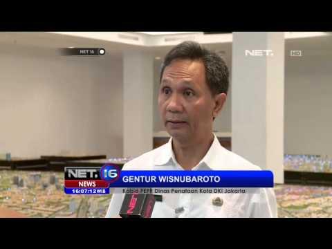 Rencana Tata Kota dan Penertiban Sejumlah Kawasan di DKI Jakarta - NET16