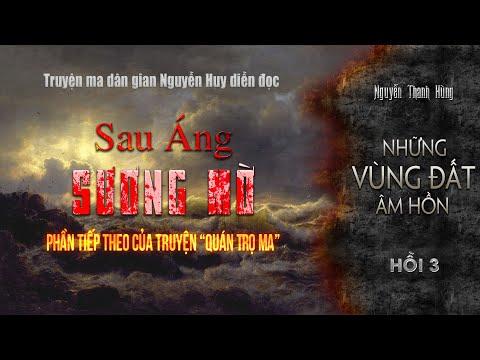 Sau Áng Sương Mờ [ Tiếp nối truyện Quán Trọ Ma ] Truyện ma dân gian xưa hay Nguyễn Huy diễn đọc