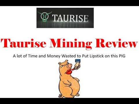 Taurise Mining Review- Lipstick On A PIG